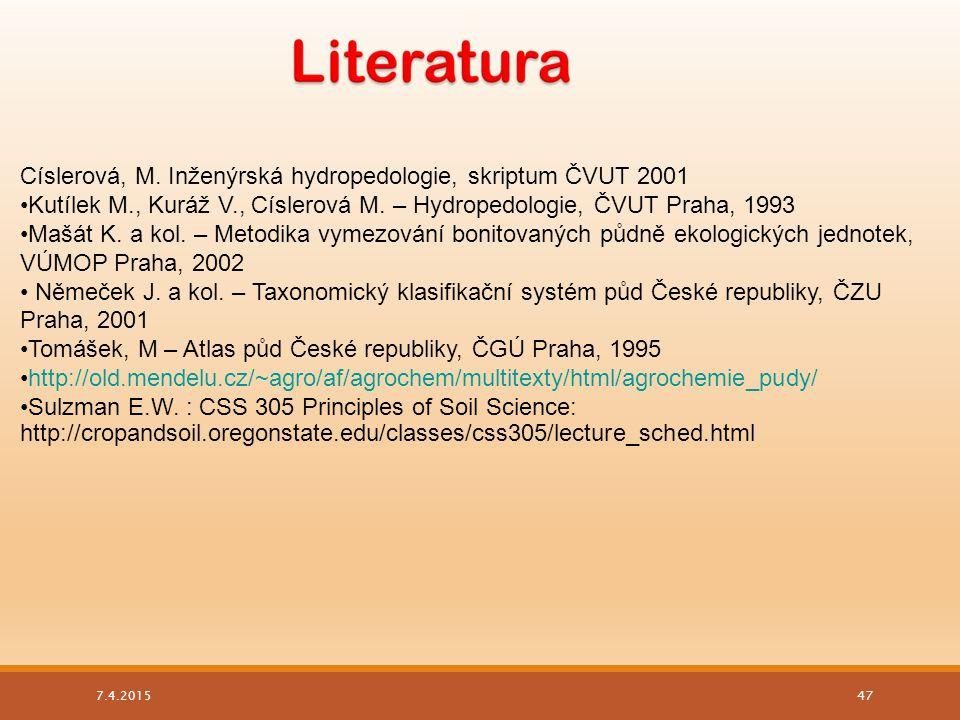 Císlerová, M. Inženýrská hydropedologie, skriptum ČVUT 2001