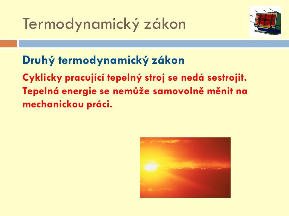 Termodynamický zákon Druhý termodynamický zákon
