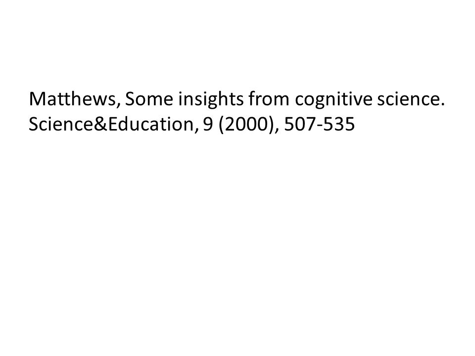 Matthews, Some insights from cognitive science