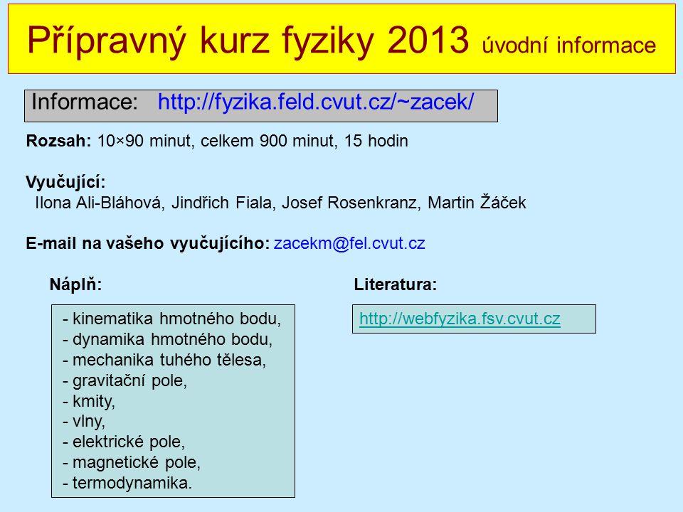 Přípravný kurz fyziky 2013 úvodní informace