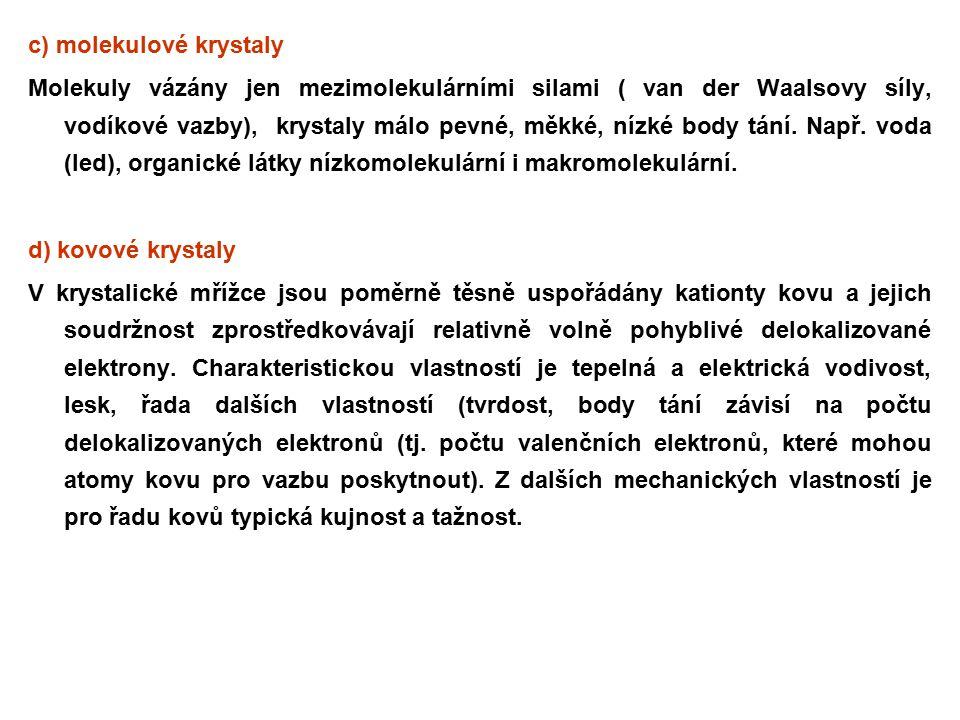 c) molekulové krystaly