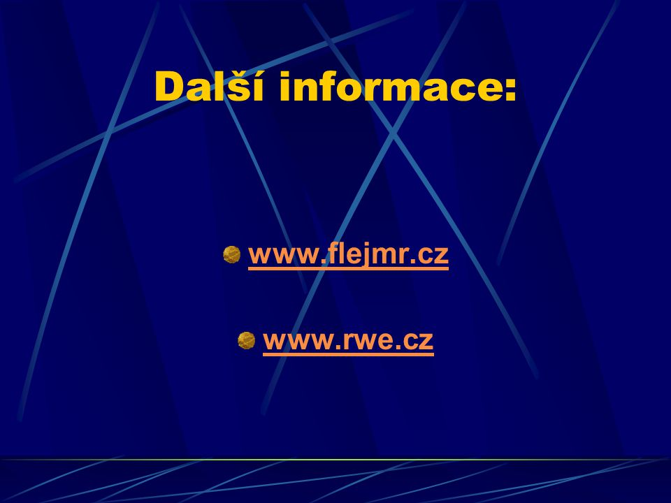 Další informace: www.flejmr.cz www.rwe.cz