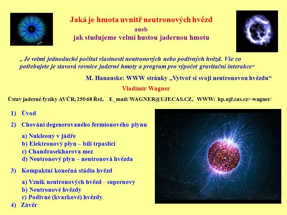 Jaká je hmota uvnitř neutronových hvězd aneb jak studujeme velmi hustou jadernou hmotu