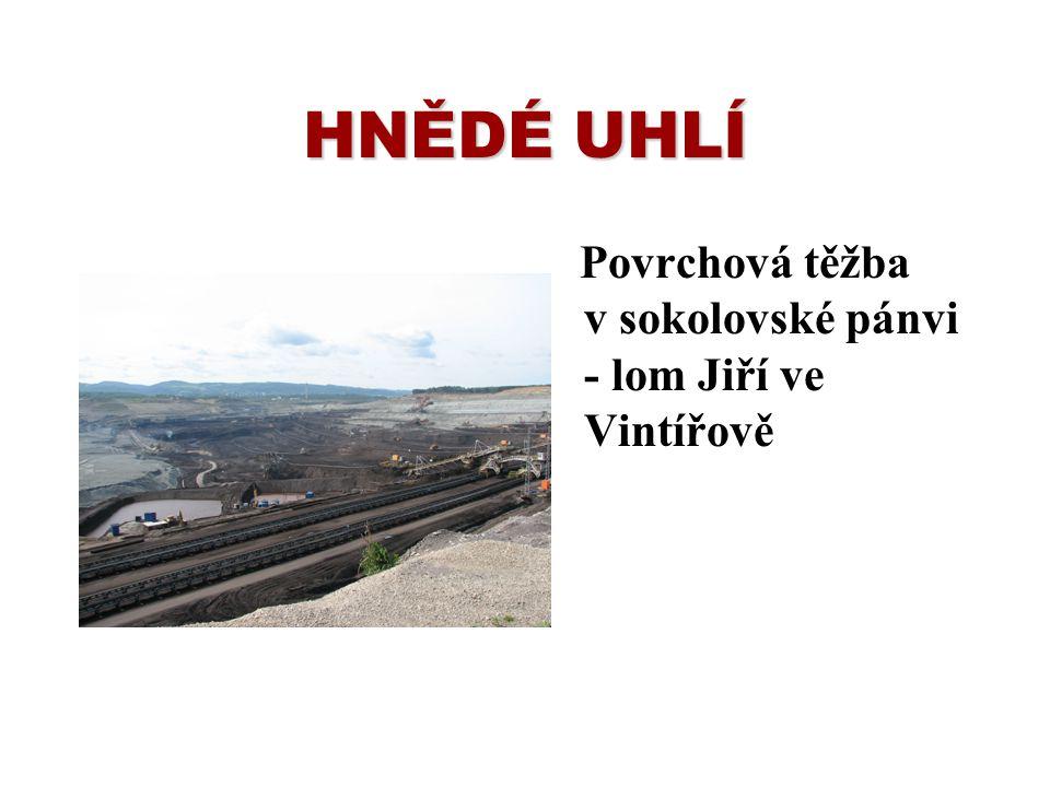 HNĚDÉ UHLÍ Povrchová těžba v sokolovské pánvi - lom Jiří ve Vintířově