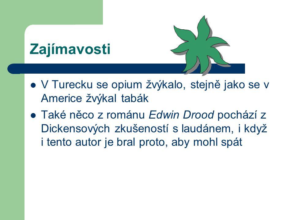 Zajímavosti V Turecku se opium žvýkalo, stejně jako se v Americe žvýkal tabák.