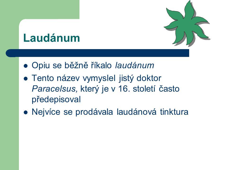 Laudánum Opiu se běžně říkalo laudánum