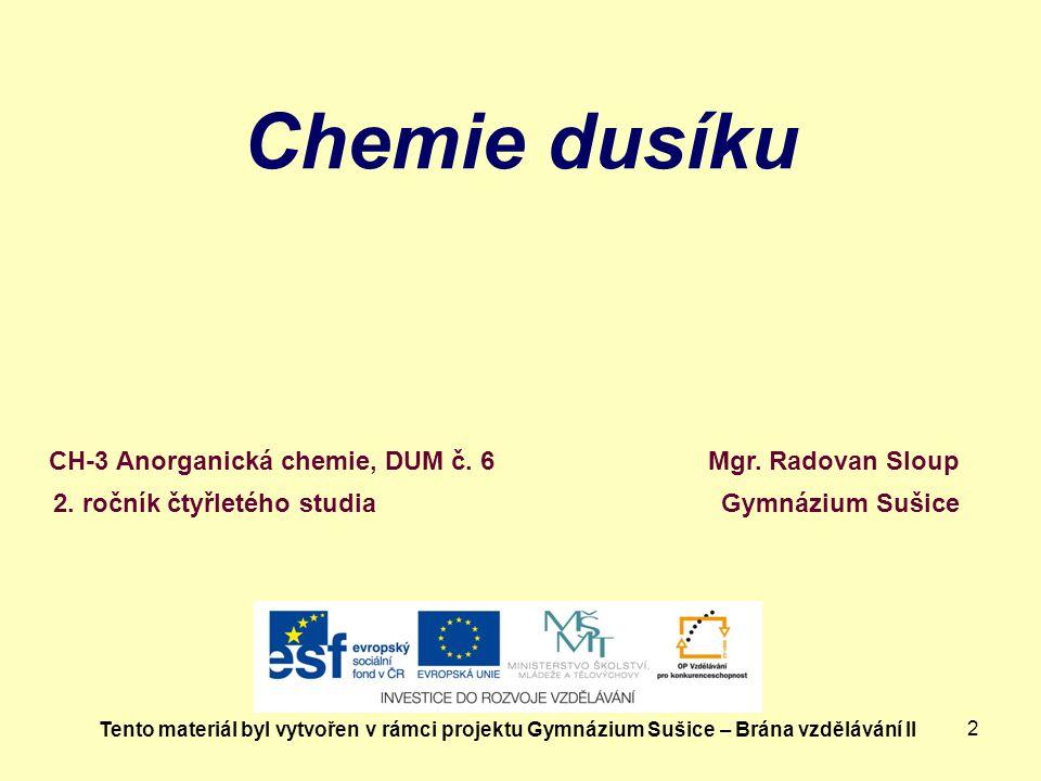 Chemie dusíku CH-3 Anorganická chemie, DUM č. 6 Mgr. Radovan Sloup