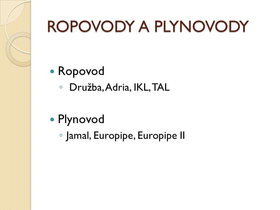 ROPOVODY A PLYNOVODY Ropovod Plynovod Družba, Adria, IKL, TAL