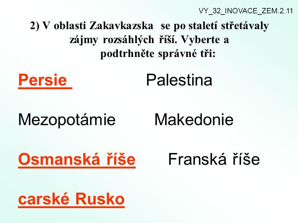 Mezopotámie Makedonie Osmanská říše Franská říše carské Rusko