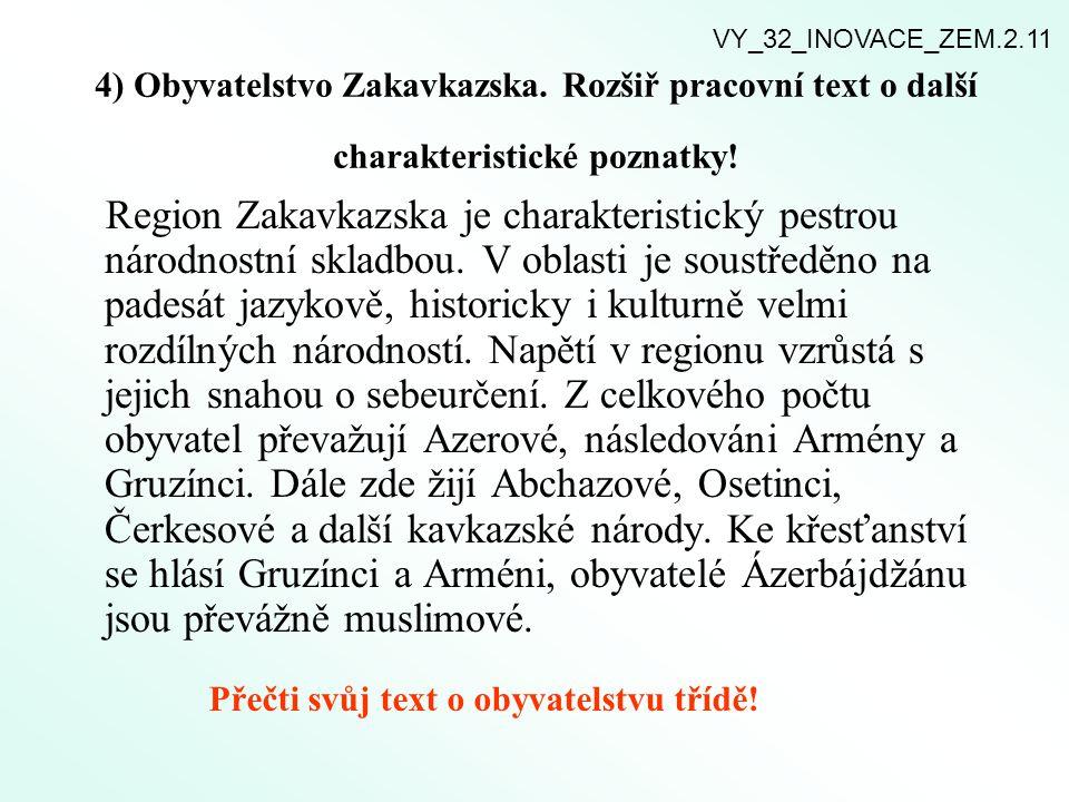 VY_32_INOVACE_ZEM.2.11 4) Obyvatelstvo Zakavkazska. Rozšiř pracovní text o další charakteristické poznatky!