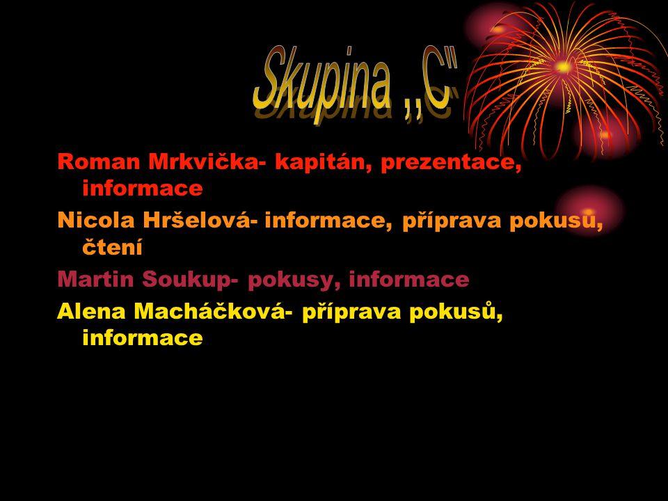 Skupina ,,C Roman Mrkvička- kapitán, prezentace, informace
