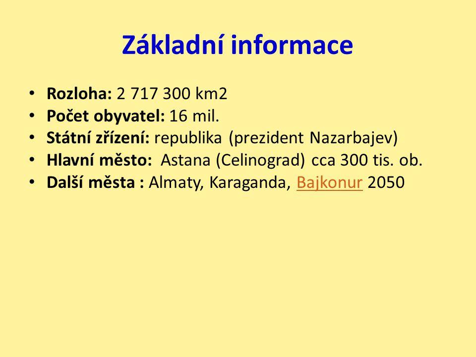 Základní informace Rozloha: 2 717 300 km2 Počet obyvatel: 16 mil.