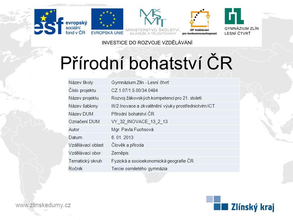 Přírodní bohatství ČR www.zlinskedumy.cz Název školy