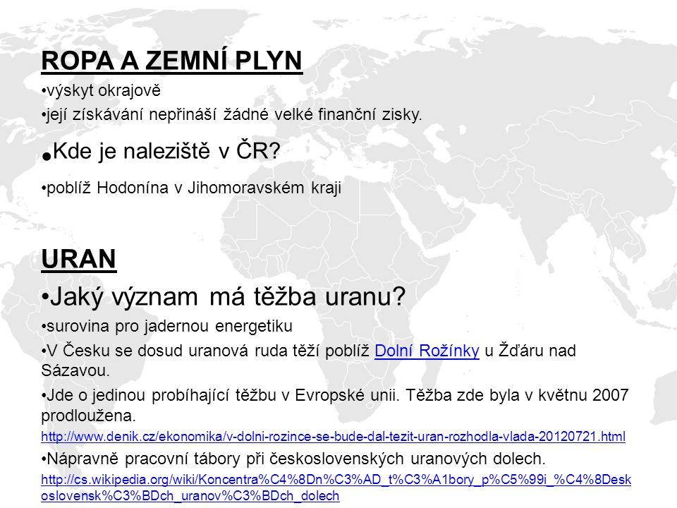 Kde je naleziště v ČR ROPA A ZEMNÍ PLYN URAN
