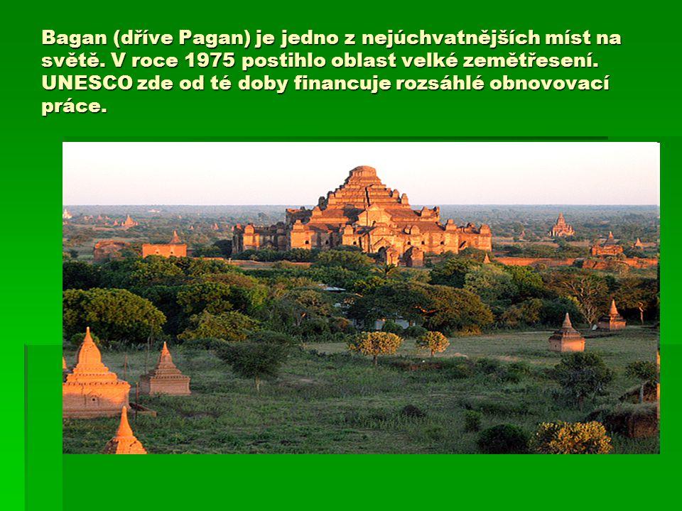 Bagan (dříve Pagan) je jedno z nejúchvatnějších míst na světě