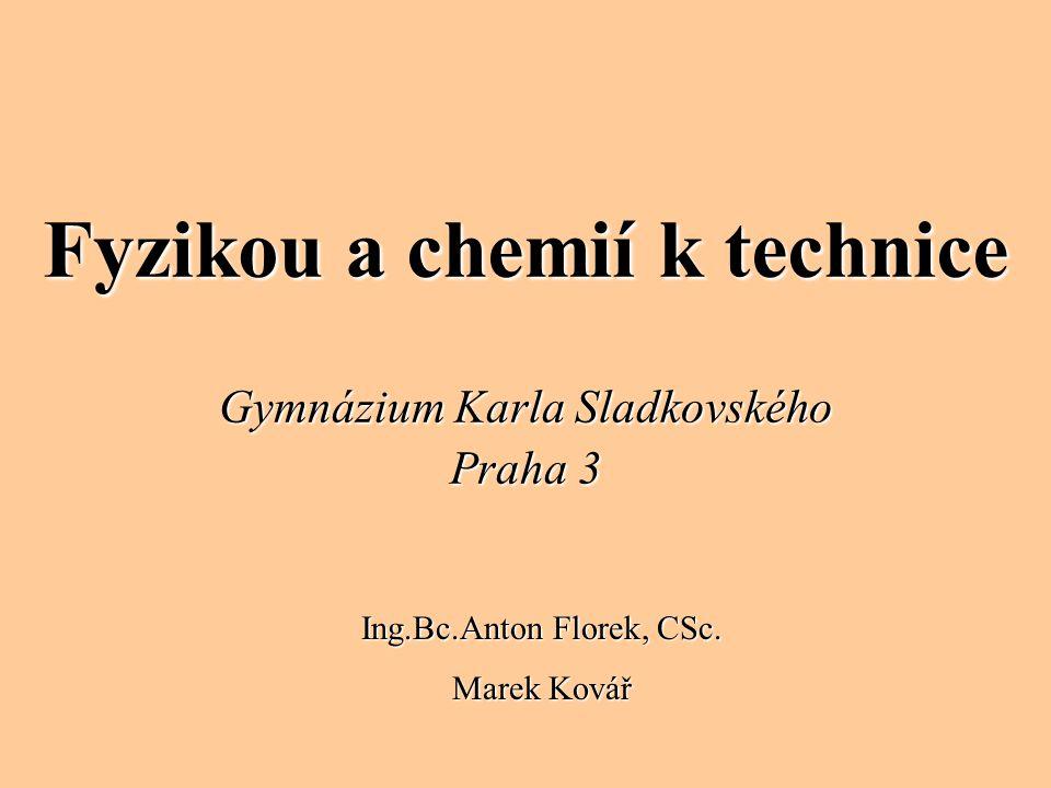Fyzikou a chemií k technice