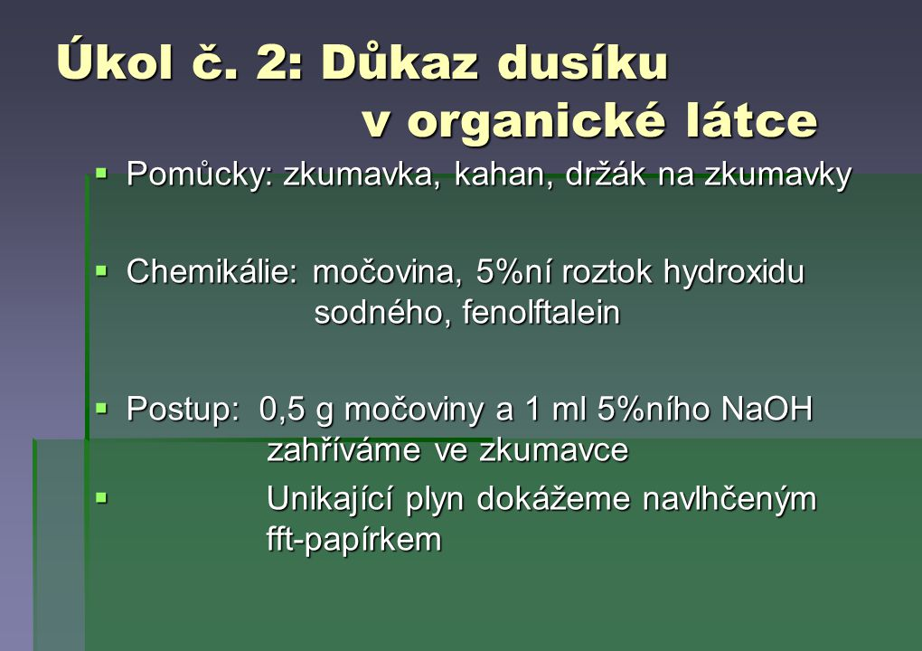 Úkol č. 2: Důkaz dusíku v organické látce