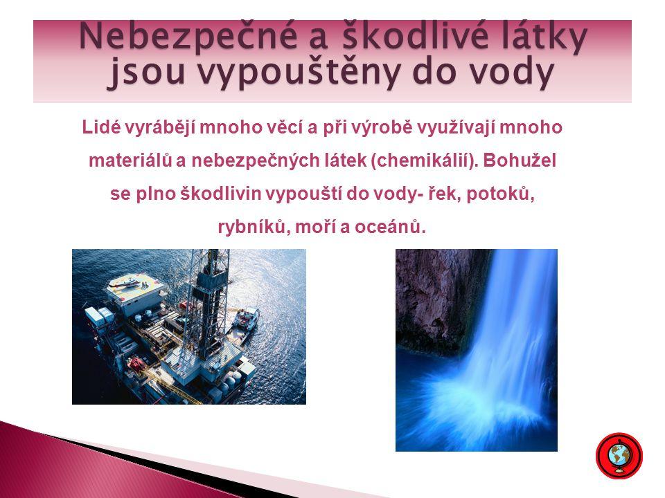 Nebezpečné a škodlivé látky jsou vypouštěny do vody