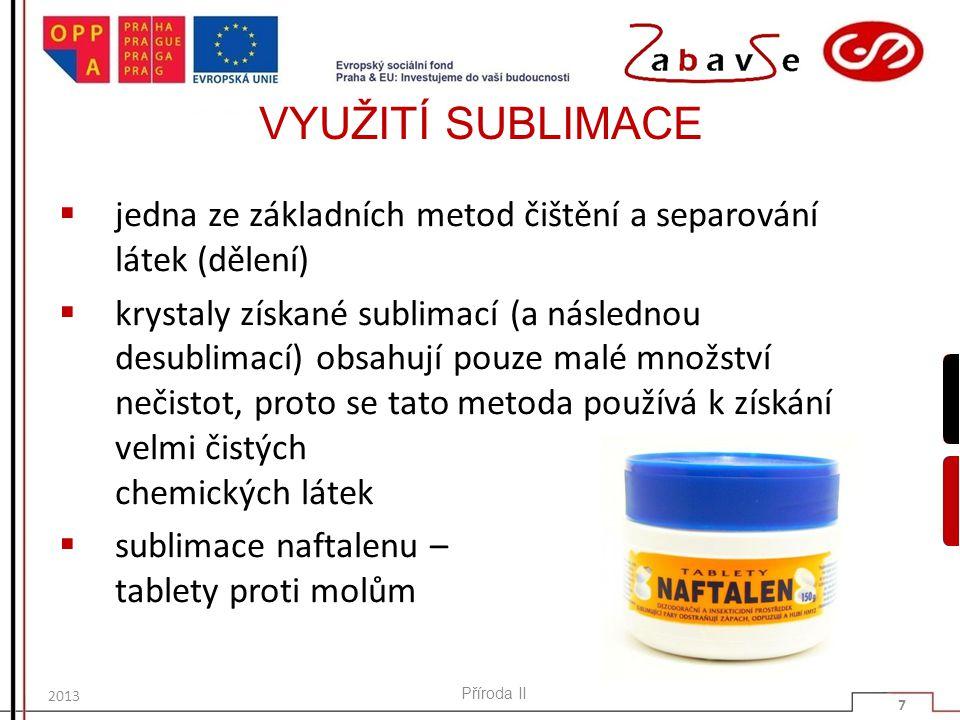 VYUŽITÍ SUBLIMACE jedna ze základních metod čištění a separování látek (dělení)