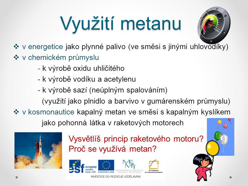 Využití metanu Vysvětlíš princip raketového motoru