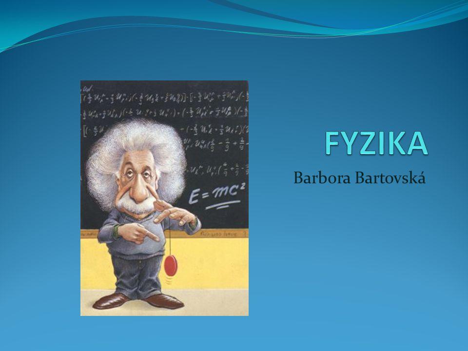 FYZIKA Barbora Bartovská