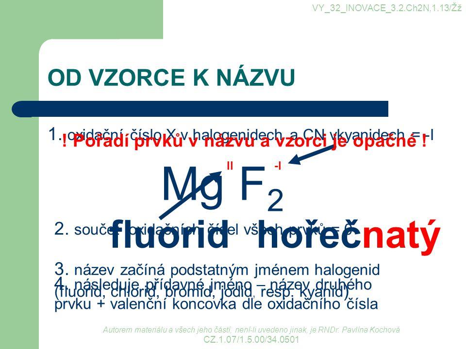 Mg F2 fluorid hořečnatý OD VZORCE K NÁZVU