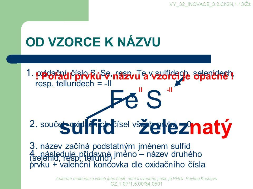 Fe S sulfid železnatý OD VZORCE K NÁZVU