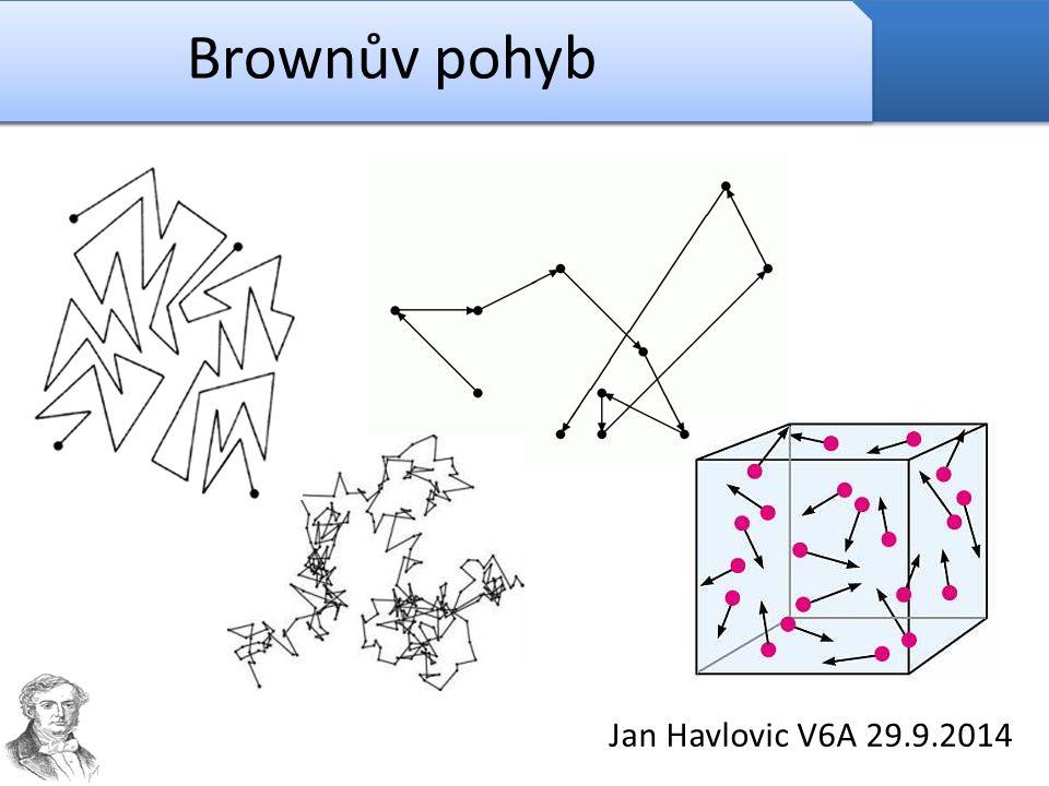 Brownův pohyb Jan Havlovic V6A 29.9.2014