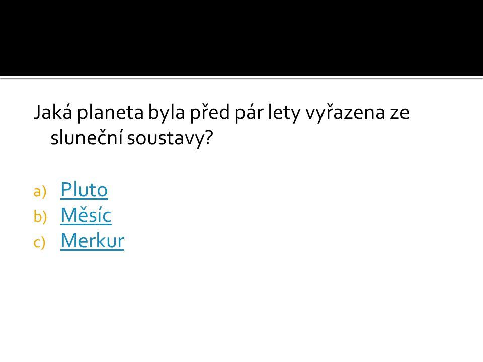Jaká planeta byla před pár lety vyřazena ze sluneční soustavy