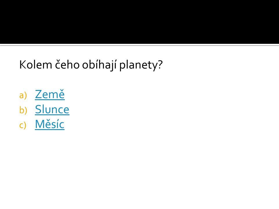 Kolem čeho obíhají planety
