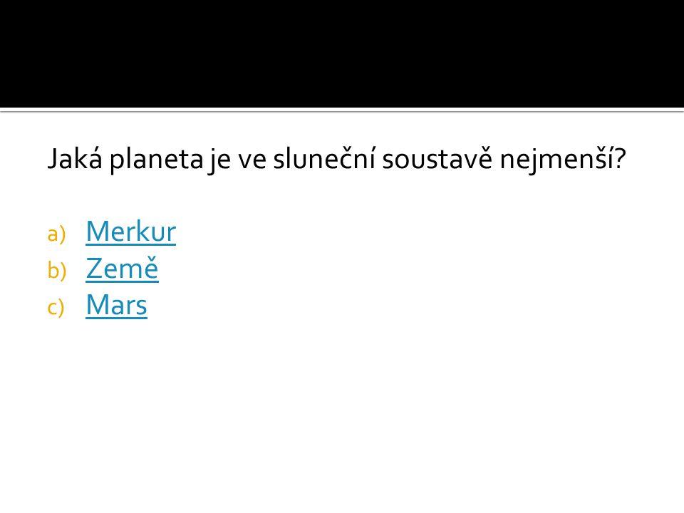 Jaká planeta je ve sluneční soustavě nejmenší