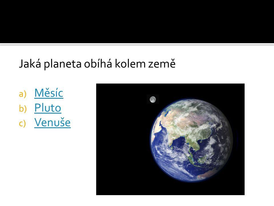 Jaká planeta obíhá kolem země