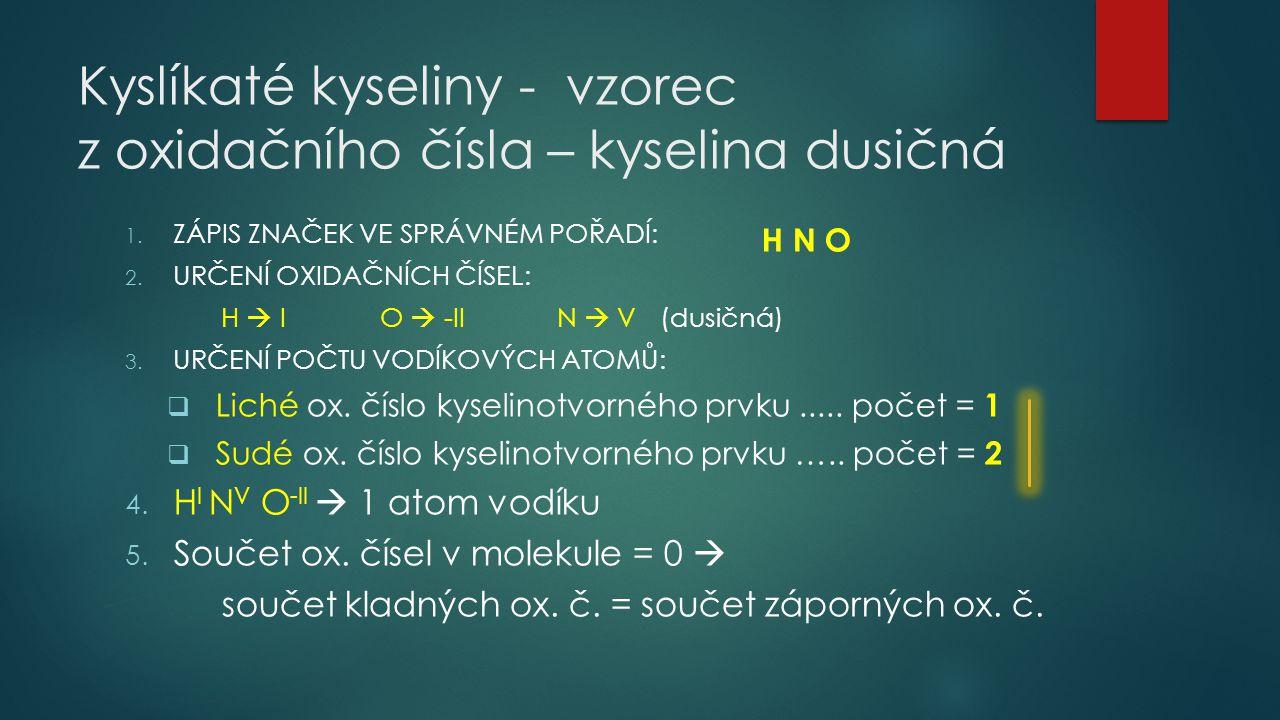 Kyslíkaté kyseliny - vzorec z oxidačního čísla – kyselina dusičná