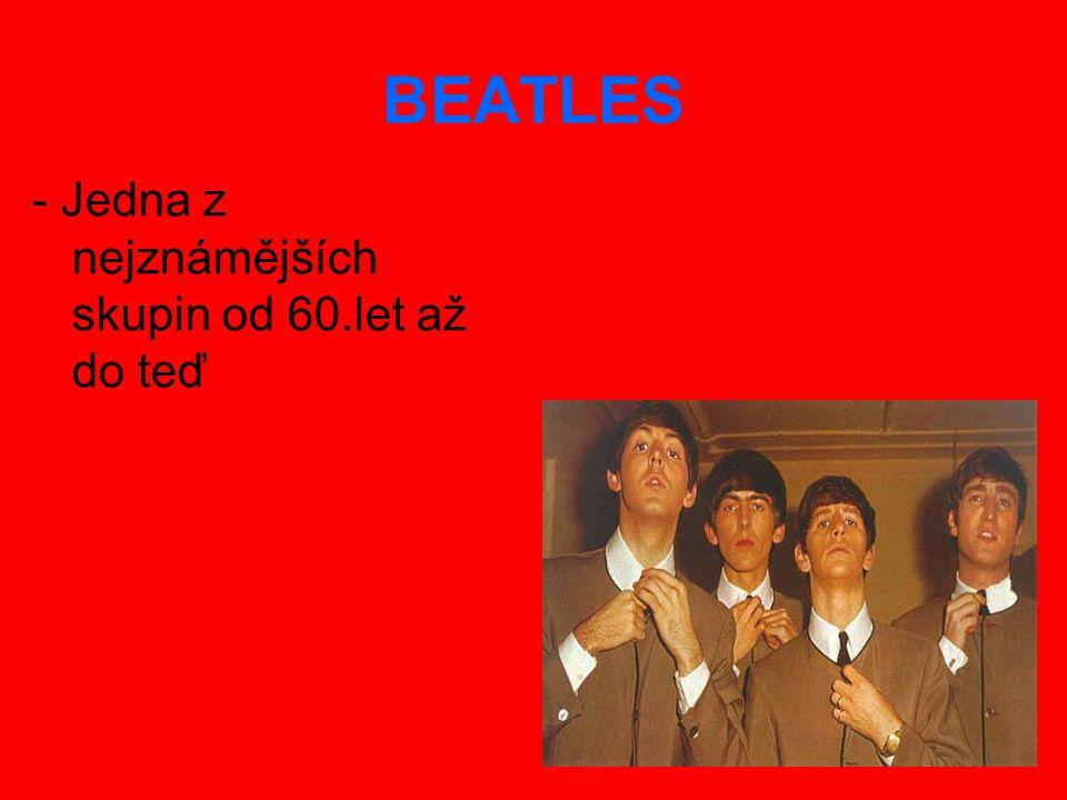 BEATLES - Jedna z nejznámějších skupin od 60.let až do teď