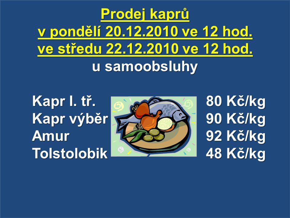 Prodej kaprů v pondělí 20. 12. 2010 ve 12 hod. ve středu 22. 12