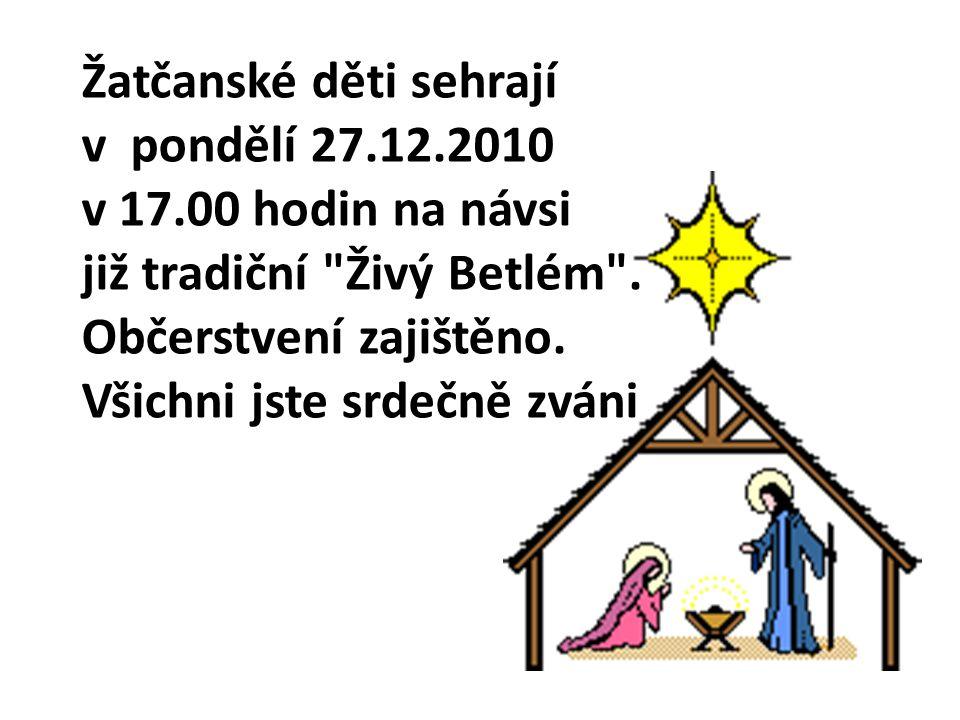Žatčanské děti sehrají v pondělí 27.12.2010 v 17.00 hodin na návsi