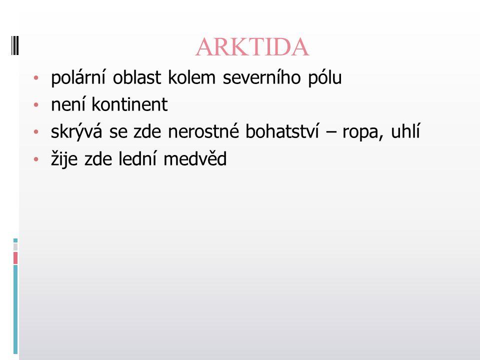 ARKTIDA polární oblast kolem severního pólu není kontinent