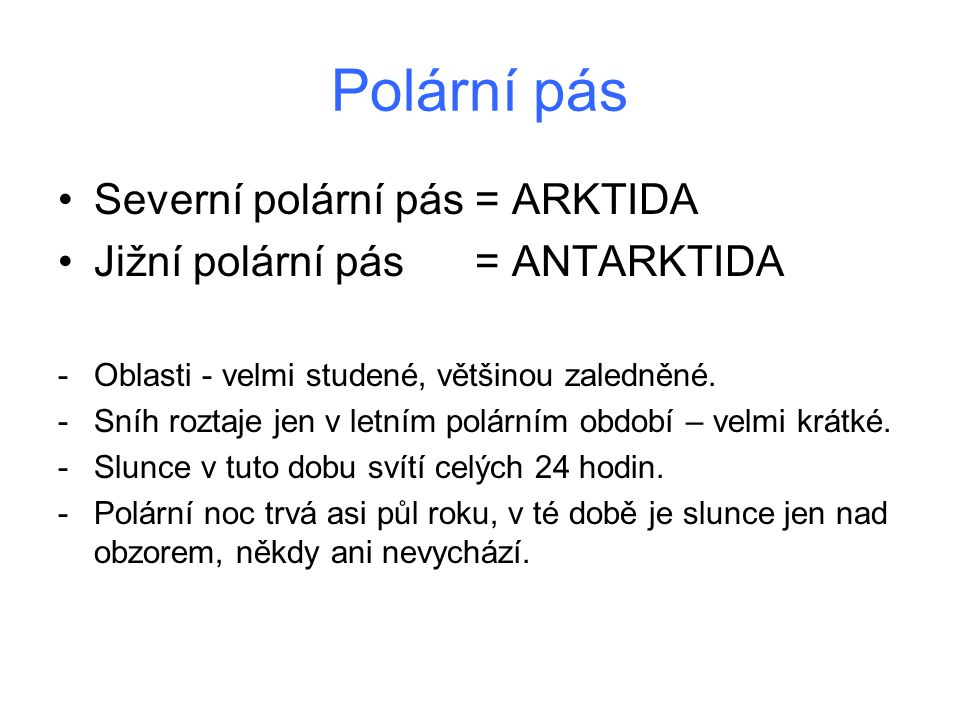 Polární pás Severní polární pás = ARKTIDA