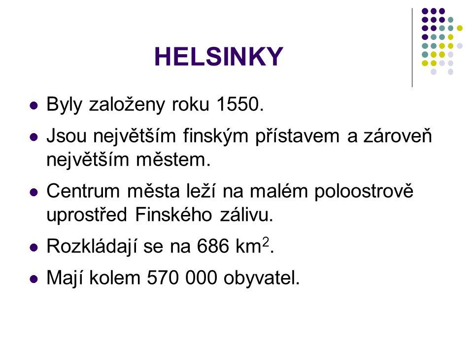 HELSINKY Byly založeny roku 1550.