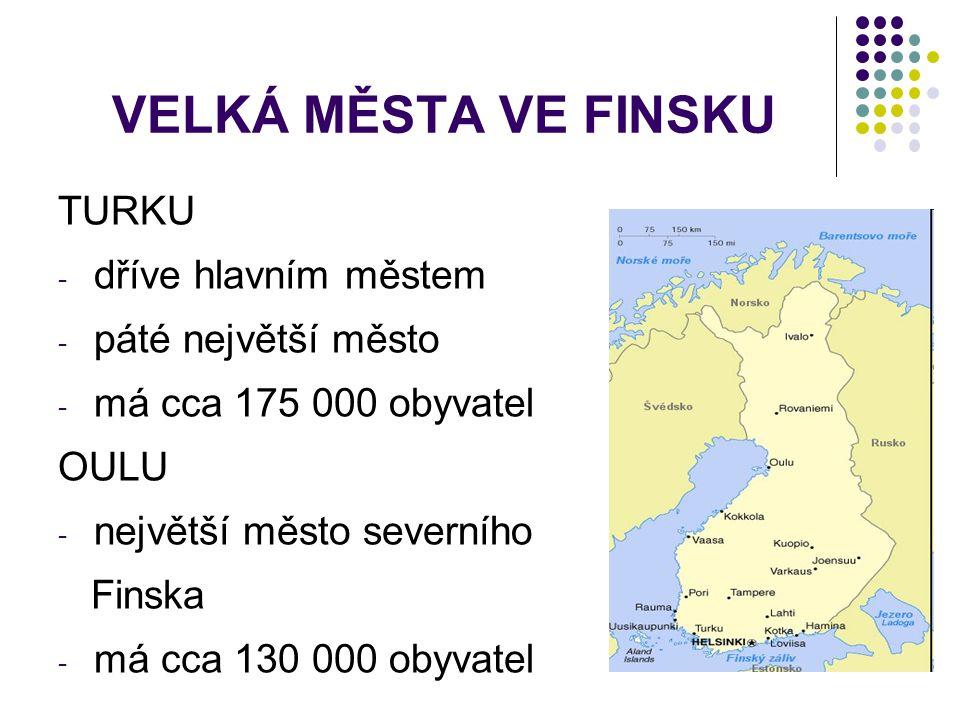 VELKÁ MĚSTA VE FINSKU TURKU dříve hlavním městem páté největší město