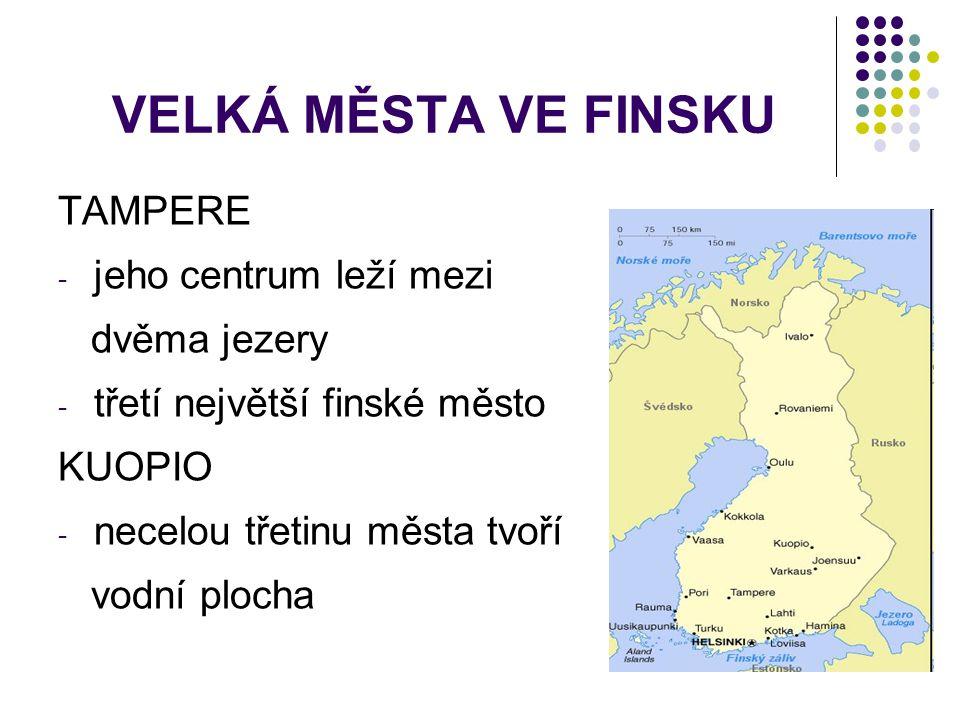 VELKÁ MĚSTA VE FINSKU TAMPERE jeho centrum leží mezi dvěma jezery