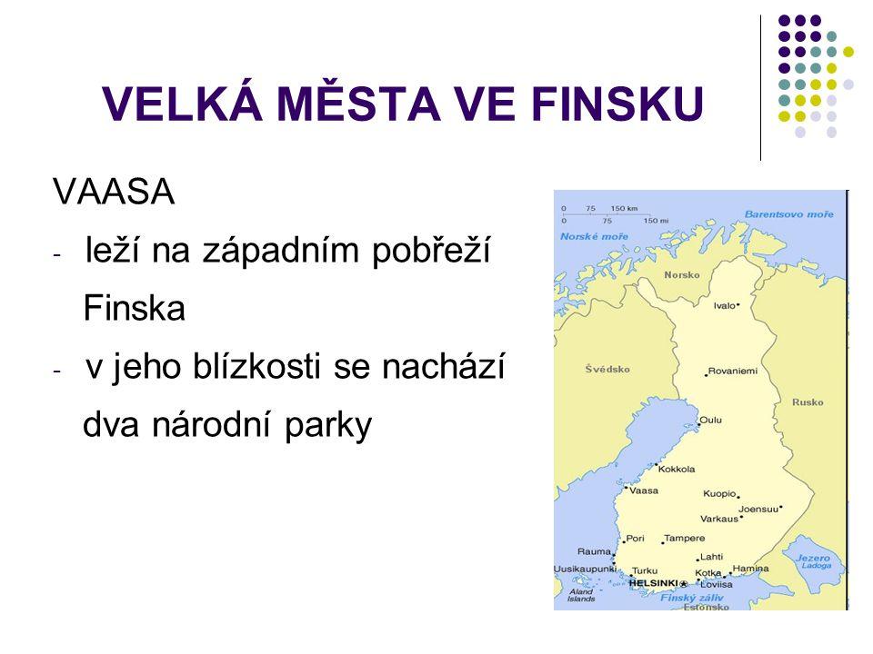 VELKÁ MĚSTA VE FINSKU VAASA leží na západním pobřeží Finska