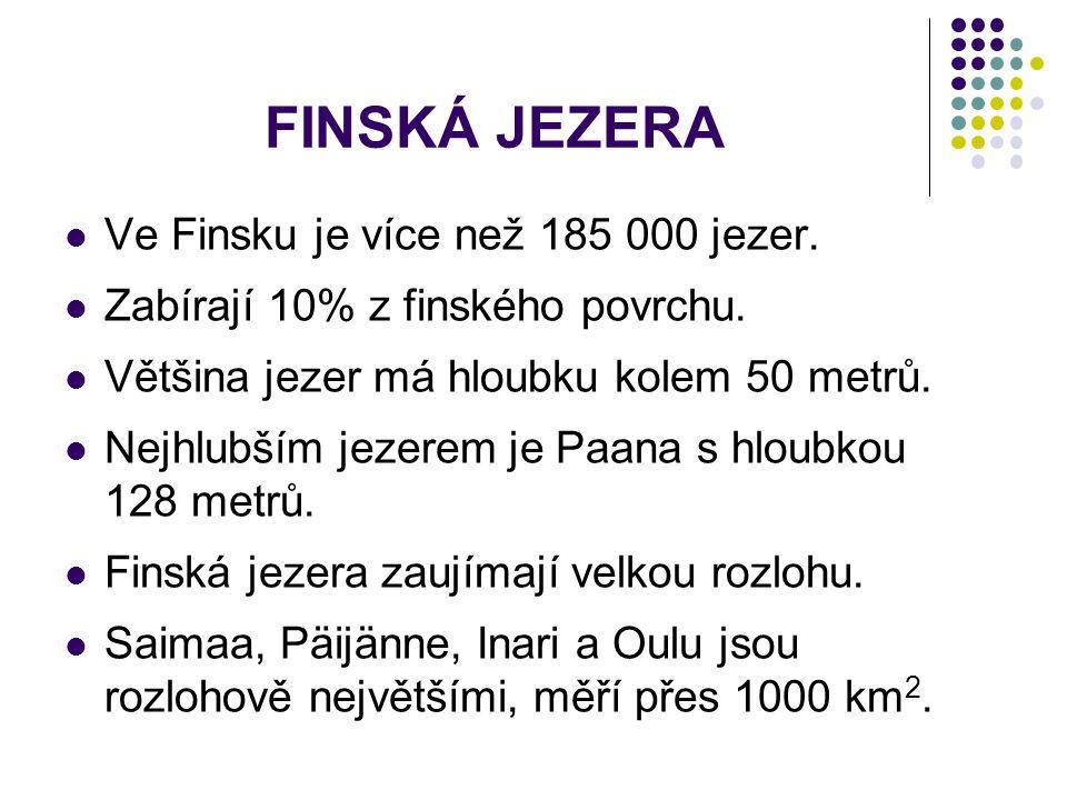 FINSKÁ JEZERA Ve Finsku je více než 185 000 jezer.
