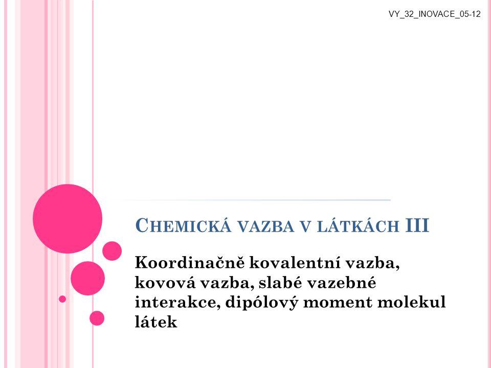 Chemická vazba v látkách III