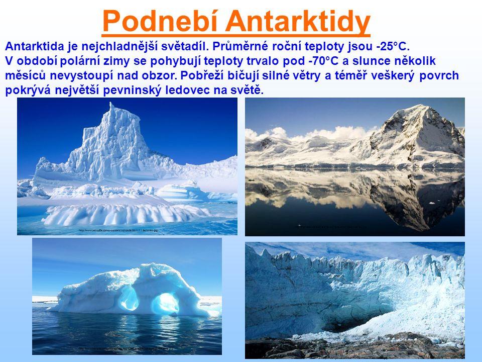 Podnebí Antarktidy Antarktida je nejchladnější světadíl. Průměrné roční teploty jsou -25°C.