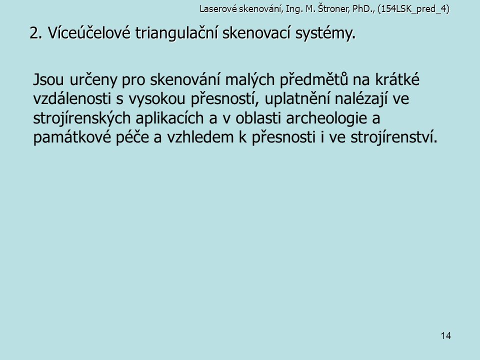 2. Víceúčelové triangulační skenovací systémy.