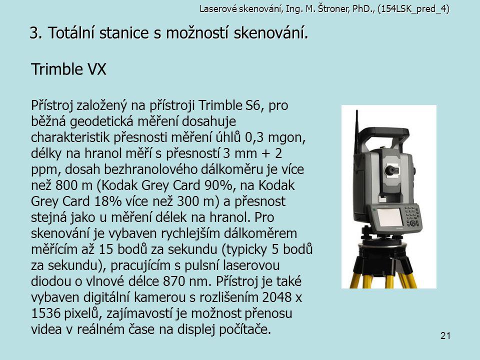 3. Totální stanice s možností skenování.