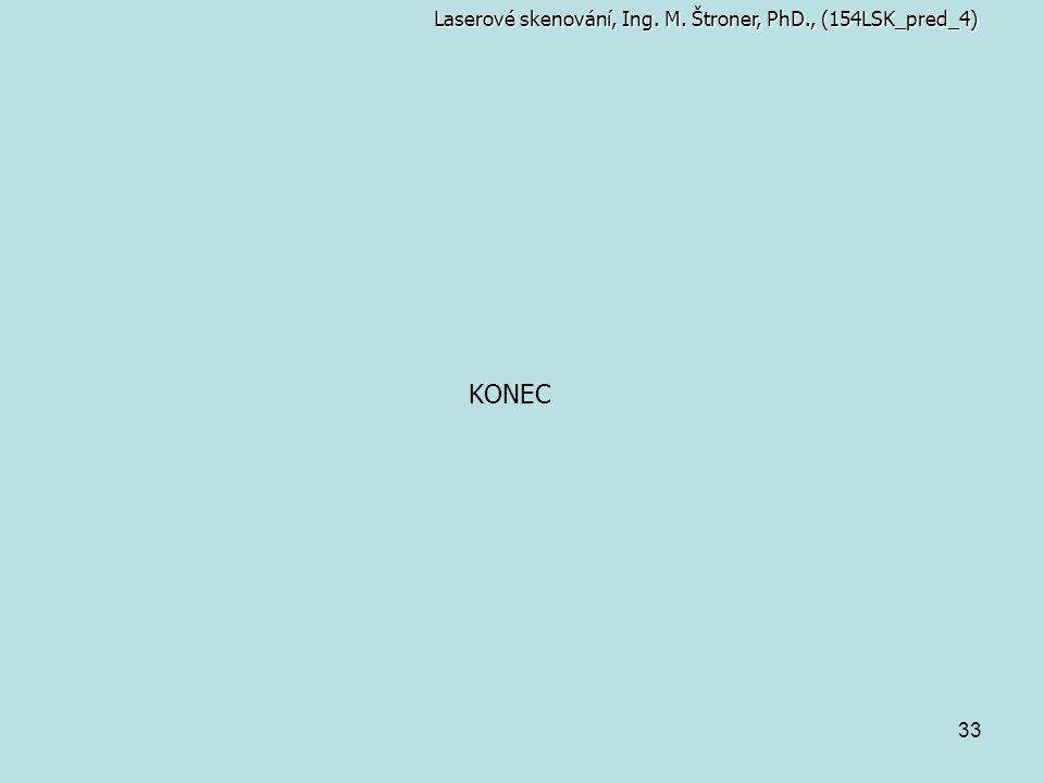 Laserové skenování, Ing. M. Štroner, PhD., (154LSK_pred_4)