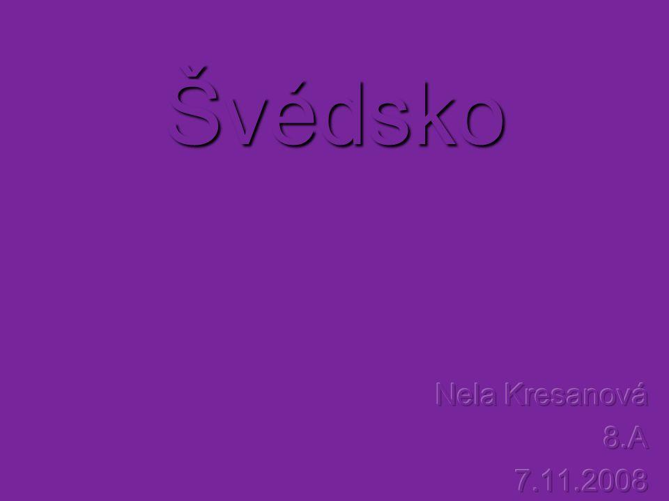 Švédsko Nela Kresanová 8.A 7.11.2008