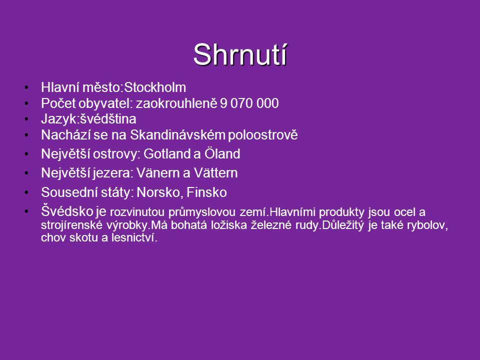 Shrnutí Hlavní město:Stockholm Počet obyvatel: zaokrouhleně 9 070 000